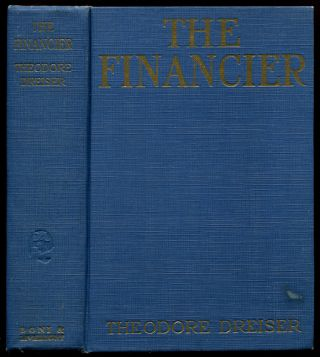 THE FINANCIER: A Novel. Theodore Dreiser