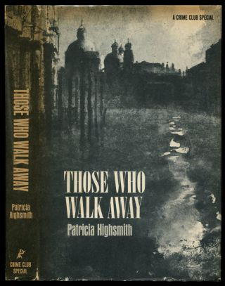 THOSE WHO WALK AWAY. Patricia Highsmith.