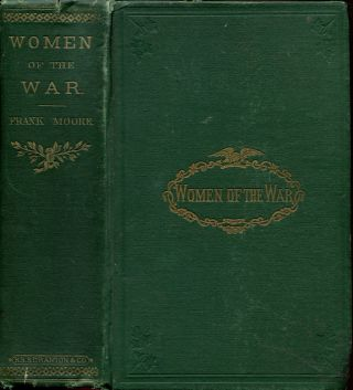 WOMEN OF THE WAR; Their Heroism and Self-sacrifice. Frank Moore