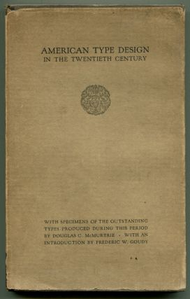 AMERICAN TYPE DESIGN IN THE TWENTIETH CENTURY: With Specimens of the Outstanding Types Produced...