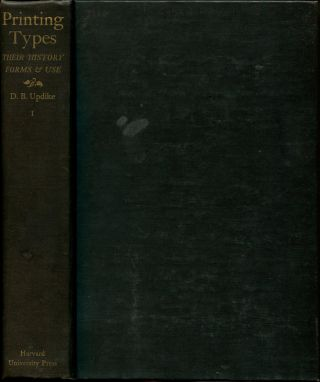 PRINTING TYPES: Their History, Forms, and Use, a Study in Survivals.