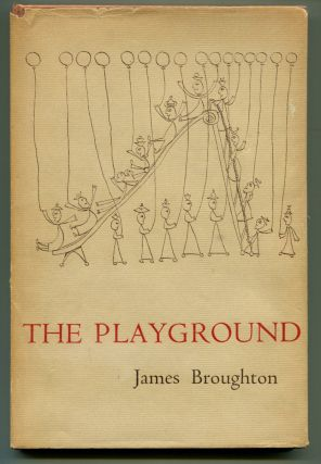 THE PLAYGROUND, Together with THE QUEEN OF THE MERMAIDS WAS THE FIRST TO ARRIVE. James Broughton