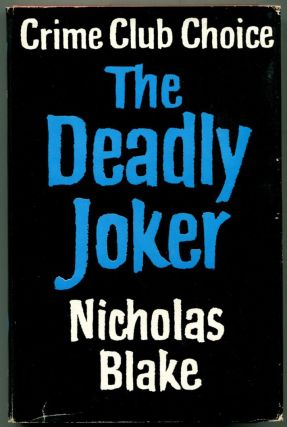 THE DEADLY JOKER. C. Day Lewis, as Nicholas Blake.