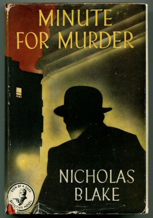 MINUTE FOR MURDER. C. Day Lewis, as Nicholas Blake