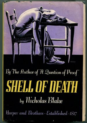 SHELL OF DEATH. C. Day Lewis, as Nicholas Blake.