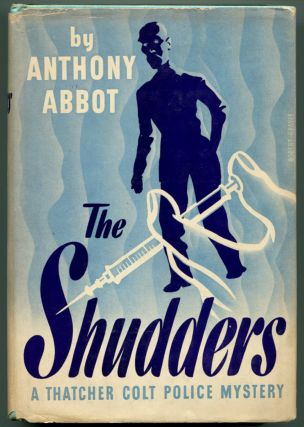 THE SHUDDERS: A Thatcher Colt Police Mystery. Fulton Oursler, as Anthony Abbot