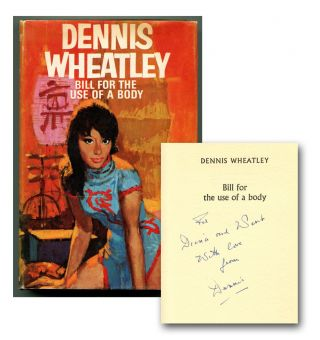 BILL FOR THE USE OF A BODY. Dennis Wheatley