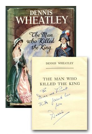 THE MAN WHO KILLED THE KING. Dennis Wheatley.