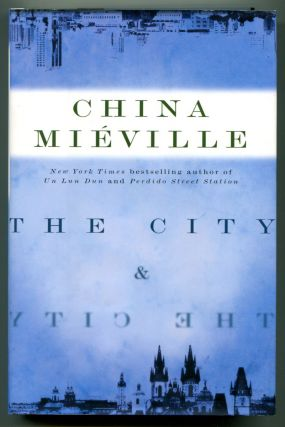 THE CITY & THE CITY. China Mieville