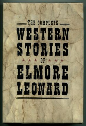THE COMPLETE WESTERN STORIES OF ELMORE LEONARD. Elmore Leonard
