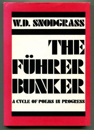 THE FUHRER BUNKER: A Cycle of Poems in Progress. W. D. Snodgrass