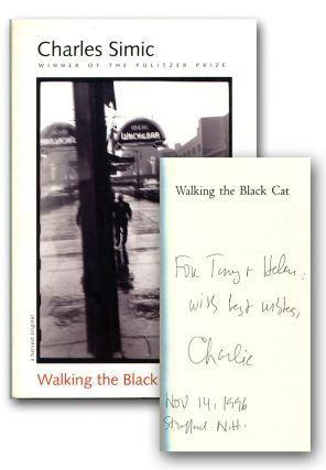 WALKING THE BLACK CAT: Poems. Charles Simic, Anthony Hecht