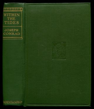 WITHIN THE TIDES: Tales. Joseph Conrad.
