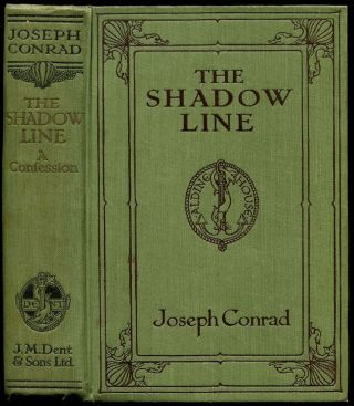 THE SHADOW LINE: A Confession. Joseph Conrad.