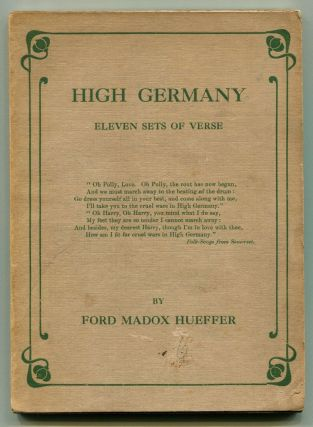 HIGH GERMANY: Eleven Sets of Verse. Ford Madox Ford, Ford Madox Hueffer