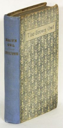 THE BROWN OWL: A Fairy Story. Ford Madox Ford, Ford H. Madox Hueffer