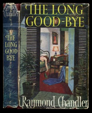 THE LONG GOOD-BYE. Raymond Chandler
