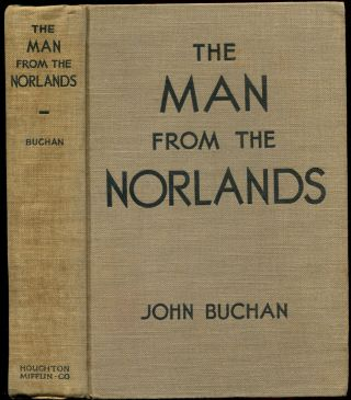 THE MAN FROM THE NORLANDS. John Buchan