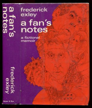A FAN'S NOTES: A Fictional Memoir. Frederick Exley