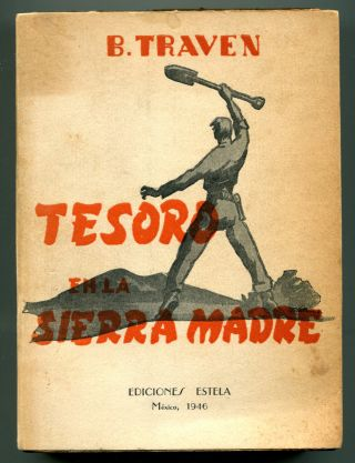 TESORO EN LA SIERRA MADRE; [THE TREASURE OF THE SIERRA MADRE]. B. Traven