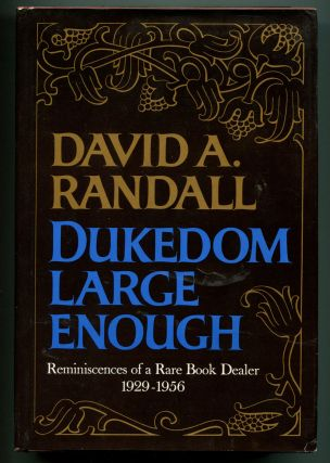 DUKEDOM LARGE ENOUGH: Later printing of this highlight of book related memoirs. David R. Randall