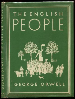 THE ENGLISH PEOPLE. George Orwell