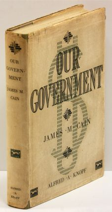 OUR GOVERNMENT. James M. Cain.