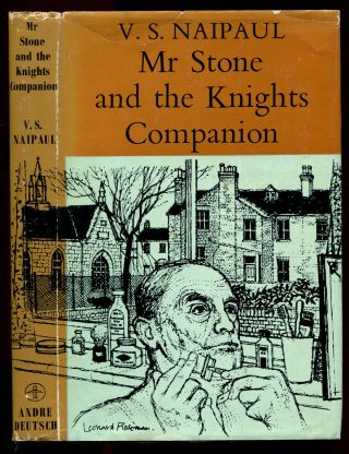 MR STONE AND THE KNIGHTS COMPANION. V. S. Naipaul