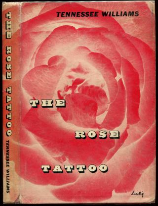 THE ROSE TATTOO. Tennessee Williams