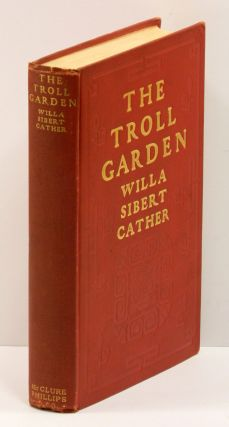 THE TROLL GARDEN. Willa Sibert Cather