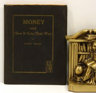 MONEY: and How It Gets That Way. Henry Miller