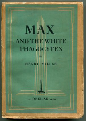 MAX AND THE WHITE PHAGOCYTES. Henry Miller