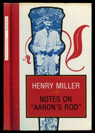 "NOTES ON ""AARON'S ROD"": And Other Notes On Lawrence From The Paris Notebooks. Henry Miller, D. H...."