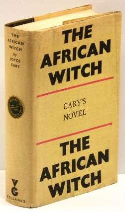 THE AFRICAN WITCH. Joyce Cary