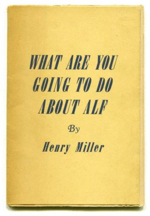 WHAT ARE YOU GOING TO DO ABOUT ALF. Henry Miller
