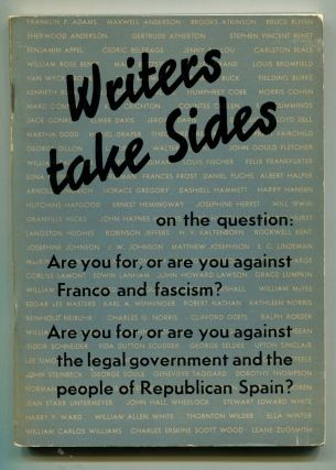 WRITERS TAKE SIDES: Letters about the War in Spain from 418 American Authors. Ernest Hemingway,...