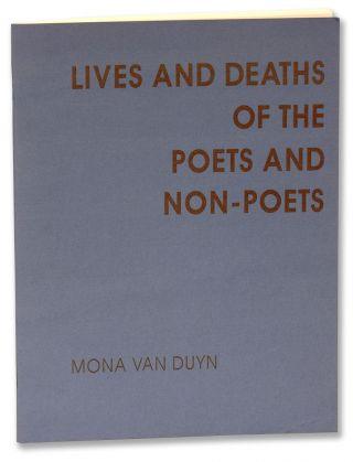 LIVES AND DEATHS OF THE POETS AND NON-POETS. Mona Van Duyn