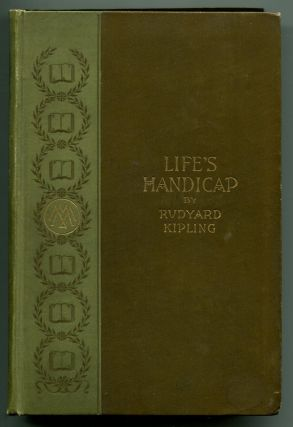 LIFE'S HANDICAP: Being Stories of Mine Own People. Rudyard Kipling