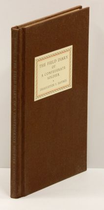 THE FIELD DIARY OF A CONFEDERATE SOLDIER: While Serving with the Army of Northern Virginia C.S.A