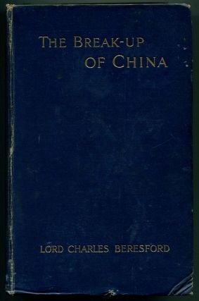 THE BREAK-UP OF CHINA. Lord Charles Beresford