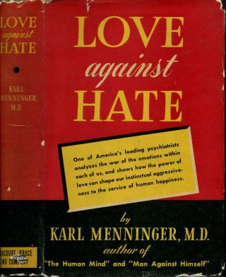LOVE AND HATE. M. D. Menninger, Karl.
