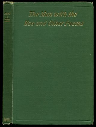 THE MAN WITH THE HOE: and Other Poems. Edwin Markham.