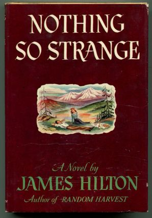 NOTHING SO STRANGE. James Hilton.
