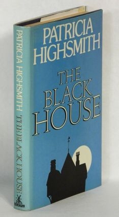 THE BLACK HOUSE. Patricia Highsmith