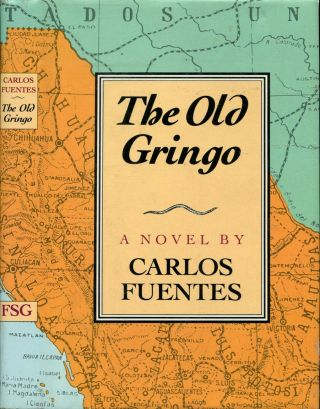 THE OLD GRINGO. Carlos Fuentes.