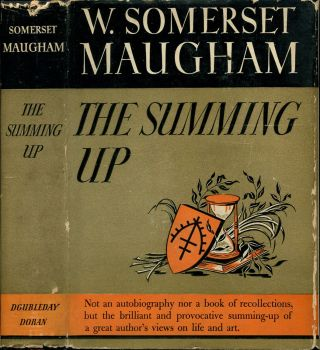 THE SUMMING UP. W. Somerset Maugham