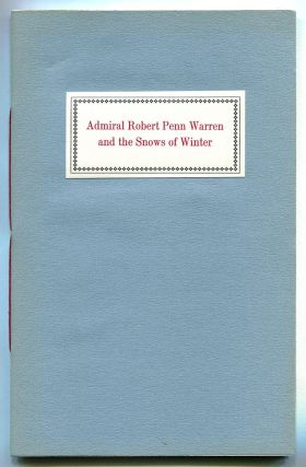 ADMIRAL ROBERT PENN WARREN AND THE SNOWS OF WINTER. William Styron, , Robert Penn Warren.