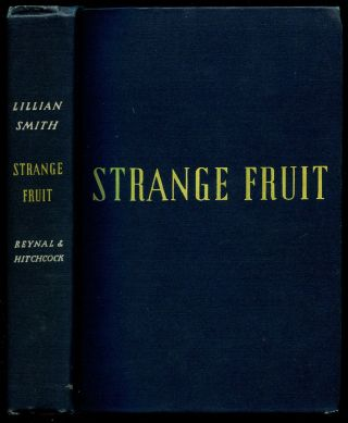 STRANGE FRUIT. Lillian Smith.