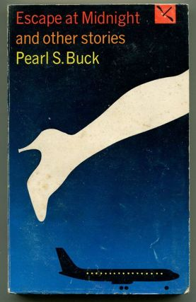 ESCAPE AT MIDNIGHT. Pearl S. Buck.