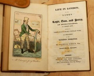 LIFE IN LONDON: OR, THE LARKS OF LOGIC, TOM AND JERRY AN EXTRAVAGANZA IN THREE ACTS...; An Extravaganza in Three Acts of Wit and Whim, Replete with High Goes, Prime Chaunts, and Out-and-out Sprees; Founded on Pierce Egan's Highly Popular Work. Performed at the Olympic Theatre [Two volumes: the first edition and the second edition, corrected].